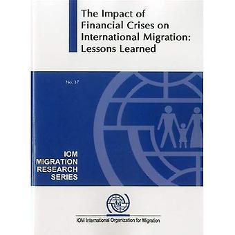 De Impact van financiële Crises op internationale migratie: Lessons Learned (IOM migratie onderzoek serie)