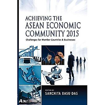 Achieving the ASEAN Economic Community 2015: Challenges for Member Countries and Businesses