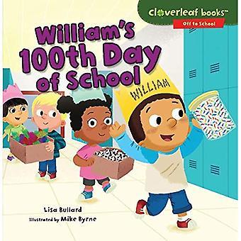 William's 100th Day of School (Cloverleaf Books Off to School)