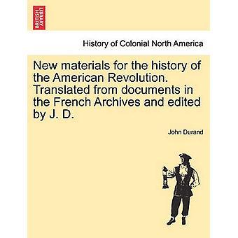 アメリカ革命の歴史のための新素材。フランスのアーカイブの文書から翻訳され、デュラン & ジョンによって j. d. によって編集