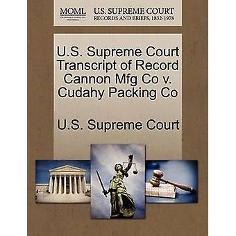U.S. Supreme Court Transcript of Record Cannon Mfg Co v. Cudahy Packing Co by U.S. Supreme Court