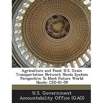 Jordbruk och livsmedel US Grain Transport Network behöver System perspektiv att möta framtida värld behöver CED8159 av US Government Accountability Office G
