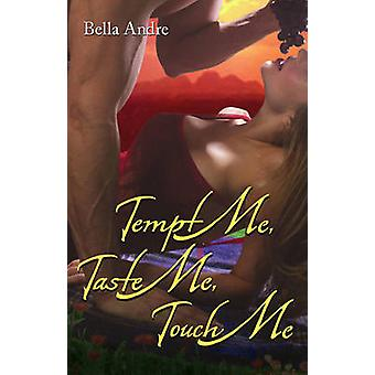Tempt Me Taste Me Touch Me by Andre & Bella