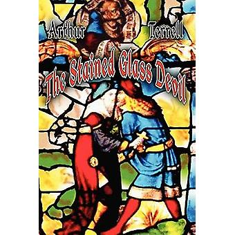 The Stained Glass Devil by Terrell & Arthur