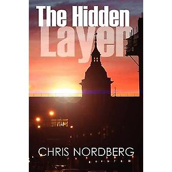 The Hidden Layer by Nordberg & Chris