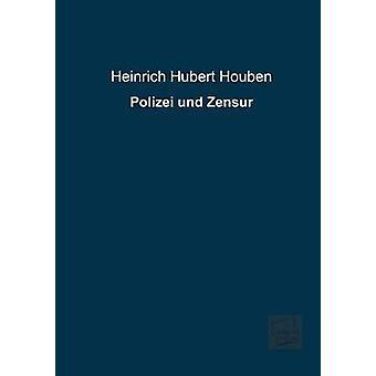 Polizei Und Zensur by Houben & Heinrich Hubert
