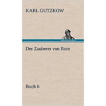 An der Zauberer Von ROM Buch 6 af Gutzkow & Karl