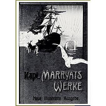 Kapitn Marryats Werke by Marryat & Frederick