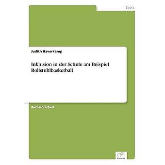 Inklusion i an der Schule am Beispiel Rollstuhlbasketball af Haverkamp & Judith