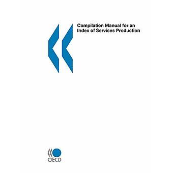 Compilation Manual for an Index of Services Production by OECD Publishing
