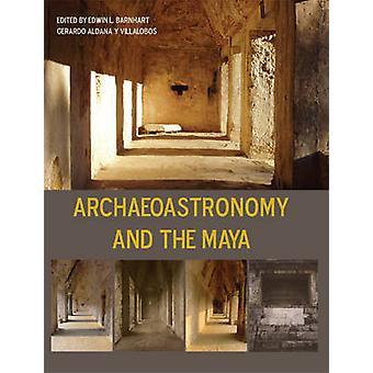 Archaeoastronomy and the Maya by Gerardo Aldana y Villalobos - Edwin