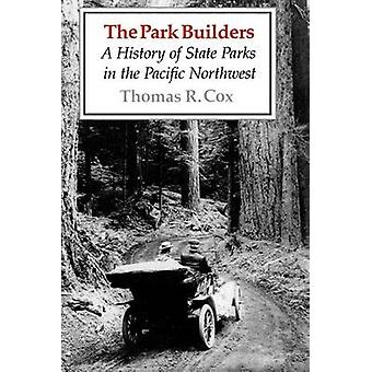 The Park Builders - A History of State Parks in the Pacific Northwest