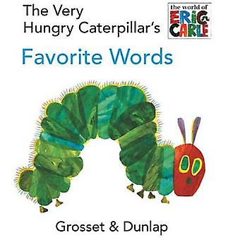 The Very Hungry Caterpillar's Favorite Words by Eric Carle - 97804484