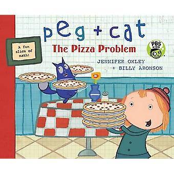Peg + Cat - The Pizza Problem by Jennifer Oxley - Billy Aronson - 9780
