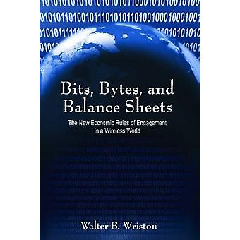 Bits - Bytes - and Balance Sheets - The New Economic Rules of Engageme