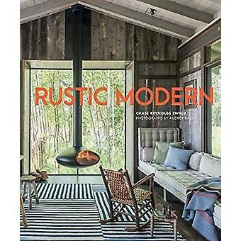 Rustic Modern by Chase Reynolds Ewald - 9781423644941 Book