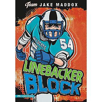 Linebacker Block by Jake Maddox - Eric Stevens - Sean Tiffany - 97814