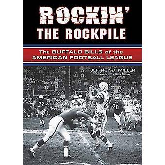 Rockin' the Rockpile - The Buffalo Bills of the American Football Leag