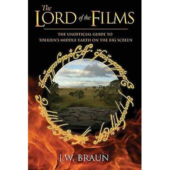 The Lord of the Films - The Unofficial Guide to Tolkien's Middle-Earth