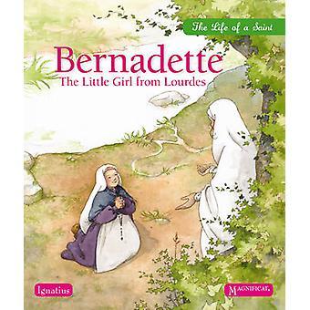 Bernadette - The Little Girl from Lourdes (New edition) by Sophie de M