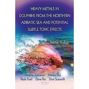 Heavy Metals in Dolphins from the Northern Adriatic Sea & Potential S