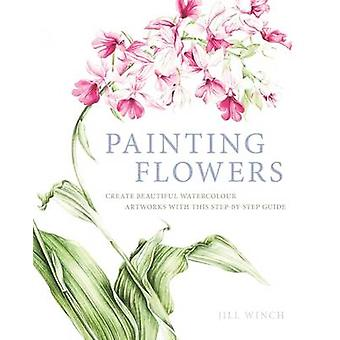 Painting Flowers by Jill Winch - 9781784047436 Book