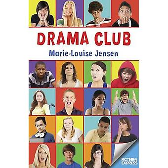 Drama Club by Marie-Louise Jensen - 9781783224579 Book