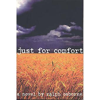 Just for Comfort by Ralph Osborne - 9781895837636 Book