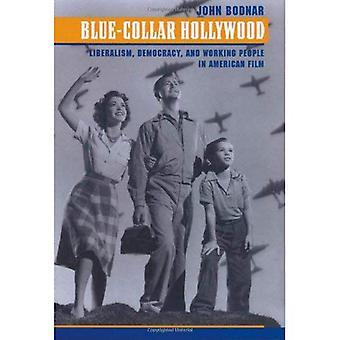 Blue-Collar Hollywood: Liberalisme, democratie en werkende mensen in Amerikaanse Film