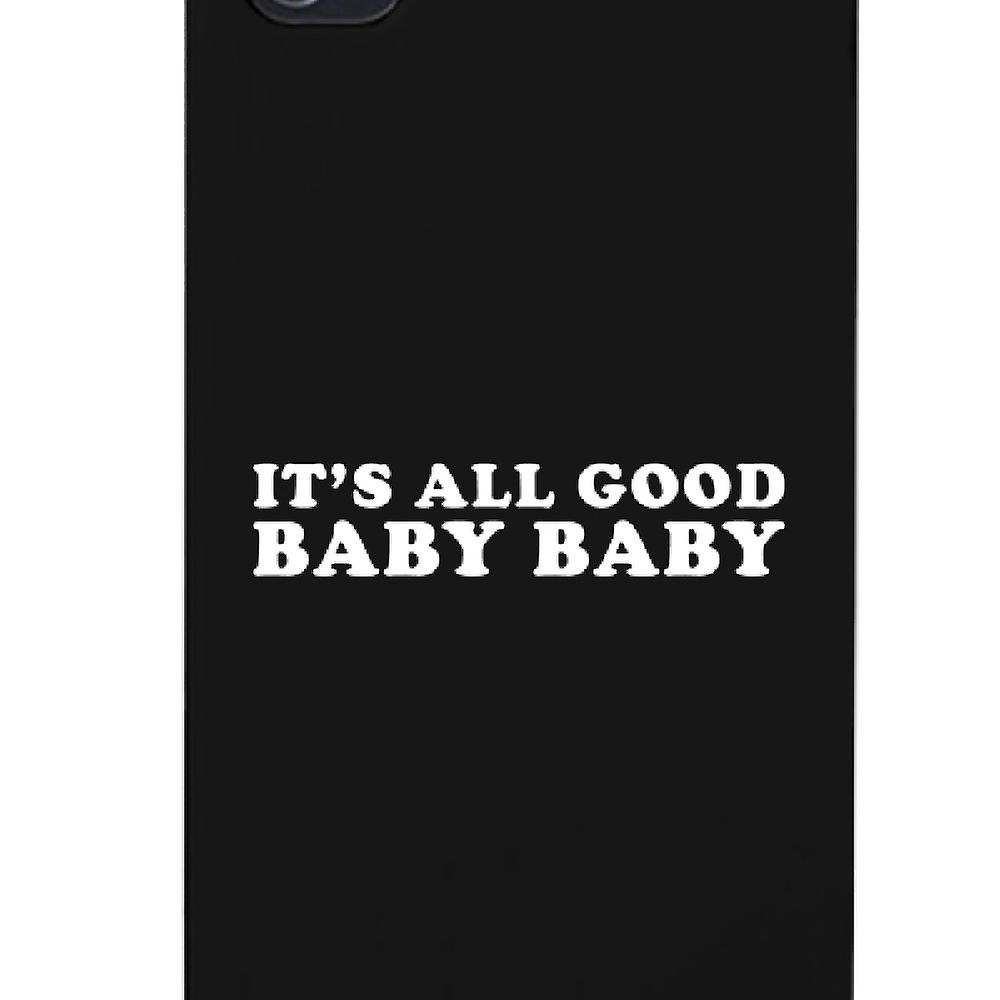 It's All Good Baby Black Phone Case