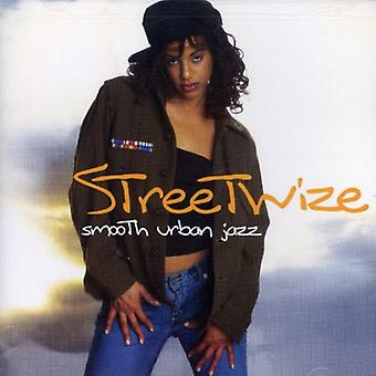 Streetwize-Smooth Urban Jazz - Streetwize-Smooth Urban Jazz [CD] USA import