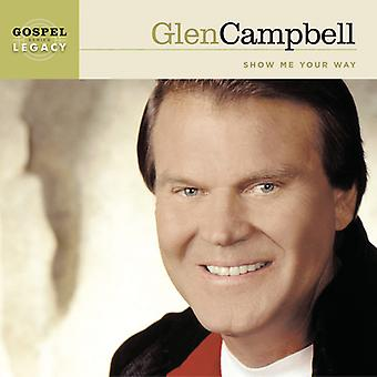 Glen Campbell - Show Me Your Way [CD] USA import