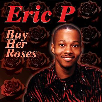 Eric P. - Buy Her Roses [CD] USA import