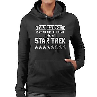 Warning May Start Talking About Star Trek Text Women's Hooded Sweatshirt