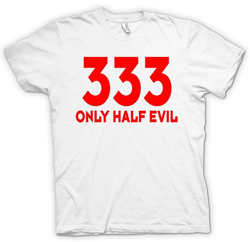 Womens T-shirt - 333 Only Half Evil - Quote