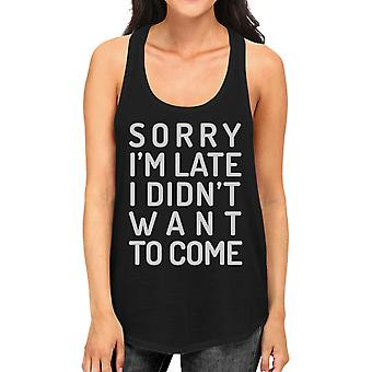 Sorry I'm Late Womens Black Racerback Tank Top Funny Saying T-Shirt