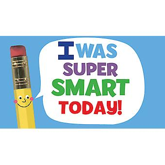 Classroom Stickers 25/Pkg-I Was Super Smart Today!