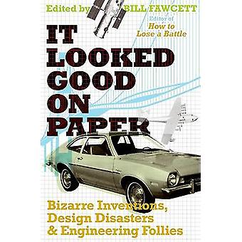 It Looked Good on Paper - Bizarre Inventions - Design Disasters - and