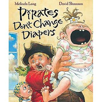 Pirates Don't Change Diapers by Melinda Long - David Shannon - 978015