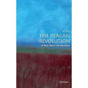 レーガン革命 - ギル トロイ - 978019 の非常に短い紹介
