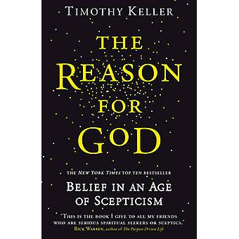 The Reason for God - Belief in an Age of Scepticism by Timothy Keller