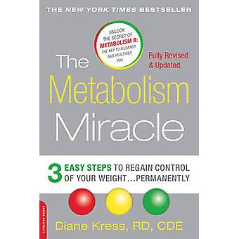 The Metabolism Miracle - 3 Easy Steps to Regain Control of Your Weight