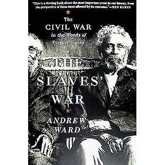 Die Sklaven Krieg - Bürgerkrieg in den Worten des ehemaligen Sklaven von Andre