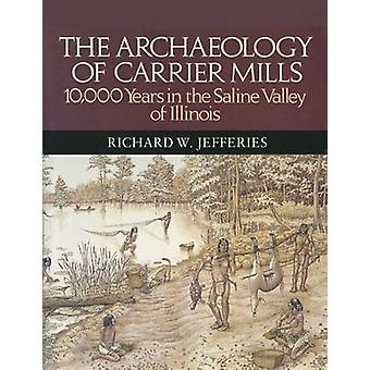 Arkeologin av Carrier Mills - 10 - 000 år i dalen saltlösning