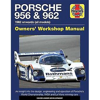 Porsche 956 and 962 Owners' Workshop Manual - 1982 onwards (all models