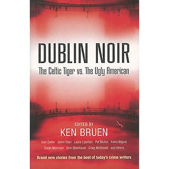 Dublin Noir by Ken Bruen - 9780863223532 Book