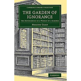 The Garden of Ignorance - The Experiences of a Woman in a Garden by Ma