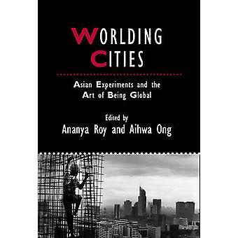 Worlding miasta - Azjatycka eksperymentów i sztuki bycia globalnym przez Ana