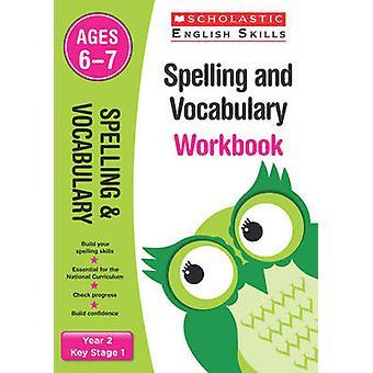 Rechtschreibung und Wortschatz Arbeitsmappe (Jahr 2) - 2. von Sarah Snashall - Jahr