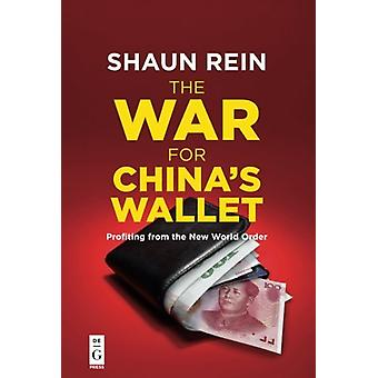 The War For Chinas Wallet - Profiting From The New World Order by Shau